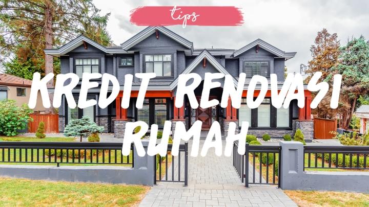 Perlu Renovasi Rumah? Pakai Kredit Renovasi RumahAja!
